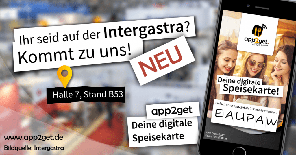 Intergastra 2018 - war der Start der Digitalen Speisekarte app2get
